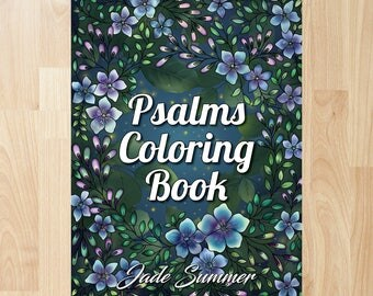Psalms Coloring Book by Jade Summer (Coloring Books, Coloring Pages, Adult Coloring Books, Adult Coloring Pages, Coloring Books for Adults)