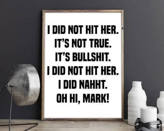 The Room, I did not hit her, Oh Hi Mark Print, I Did not Hit Her Poster, Quote, Wall Decor