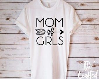 Mom of Girls Shirt / Mother Shirt / Wife Shirt / Mom Shirt  / Mom life Shirt / Gifts for Mom / Tired Mom Shirt / New Mom