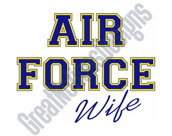 Air Force Wife SVG - HTV - Vinyl Cutting Graphic Art