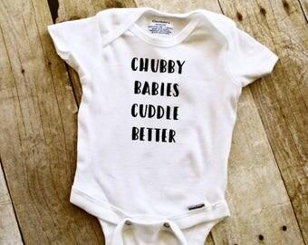 Chubby Babies Cuddle Better Baby Onesie // Baby Onesie // Funny Baby shirt // Funny Baby Onesie // Chubby Baby Onesie
