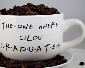 Graduation-The One Where ______ Graduates Mug-Class of _____-Friends TV Show