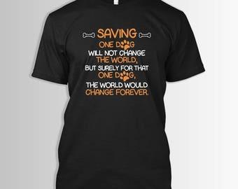 Dogs Savingonedog | Dogs |  Pets | Gift | Shirt | T-Shirt | Dogs |  Pets Shirt