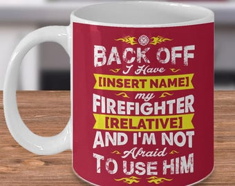 Personalized Firefighter Coffee Mug Back Off Gift Wife Cup Custom Funny Women Red Line Dad Unique Best Cool Fireman Humor Awesome Birthday