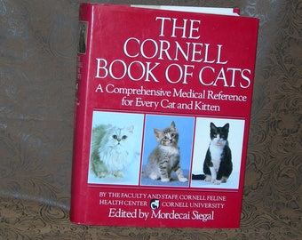The Cornell Book of Cats/ Authoritative Medical Reference/ Cats/ Kittens/ All Breeds