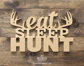 Eat Sleep Hunt Cutout Sign