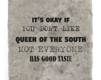 It's OK if you don't like Queen of the South Marble Tile Coaster