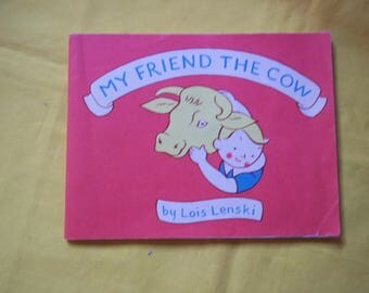 My Friend the Cow by Lois Lenski