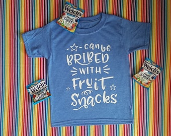 Can Be Bribed With Fruit Snacks. Funny toddler shirt. Shirts for toddlers. Will work for fruit snacks.
