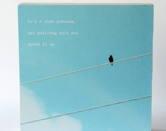 Photo Block / Photo on Wood / Photography with Quotes / Motivational / Birds / Nature / Never Quit / Perseverance / Believe / Determination