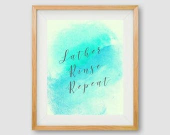 Lather Rinse Repeat, Bathroom Wall Art, PRINTABLE Wall Art, Home Decor, Bathroom Print, Salon Wall Art, Blue Wall Art, Blue Bathroom Print