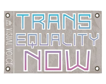Trans Equality Now Canvas Sign
