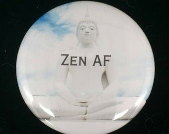 Funny Pinback Button | Zen AF Button Badge Pin | Meditation Humour | Funny Zen | Humorous Accessories | Pinback Buttons | Fridge Magnets