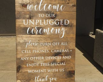 Welcome to Our Unplugged Ceremony | Unplugged Wedding Sign | Unplugged Ceremony Sign | Wood Unplugged Ceremony Sign