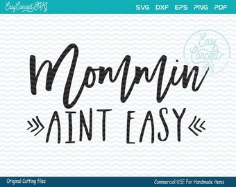 Mommin Aint Easy svg, instant download design, eps, png, pdf Cut File, svg file, dxf Silhouette