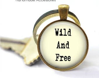 WILD and FREE Key Ring • Free Spirit • Wild Child • Free Life • Live Your Dream • Just Go • Gift Under 20 • Made in Australia (K500)
