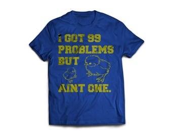 Handmade screen printed 99 problems but a chck ain't one t'shirt