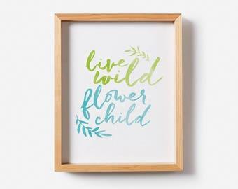 Baby room boho/ gender neutral wall art/ boho nursery ideas/ boho baby room/ playroom art/ kids playroom print/ Live wild flower child