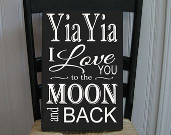 YiaYia I Love You to the Moon and Back Grandmother  Handpainted Wood Sign 16 x 10.5