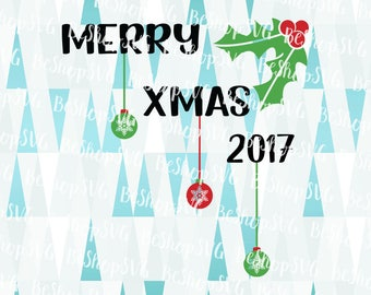 Happy Christmas SVG, Merry Xmas 2017 SVG, Christmas 2017 Svg, Xmas 2017 SVG, Ornament SvG, Instant download, Eps - Dxf - Png - Svg