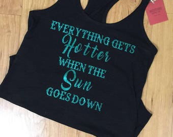 Everything Gets Hotter When The Sun Goes Down; Adult and Youth Vinyl Tank