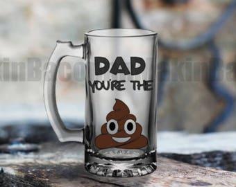Dad you're the poop Beer Mug
