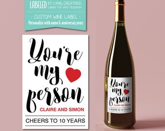 you're my person wine label  - anniversary gift - wine gift - CUSTOMIZE - personalized wine label - waterproof labels - wedding - engagement