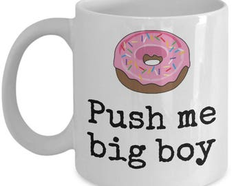 Donut Push Me Big Boy Mug - Frosted Funny Sweet Tooth Gift Coffee Cup