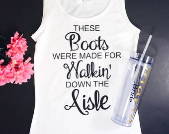 These Boots Were Made For Walking Down The Aisle....Tank Top