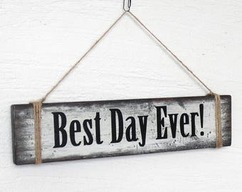 Sign Best Day Ever, rustic wood sign