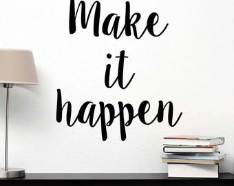 Make It Happen Vinyl Wall Sticker Inspirational Motivational Quote Wall Decal XL