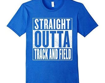 Track and Field T-Shirt - Straight Outta Track and Field