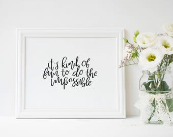 It's Kind of Fun to do the Impossible   Walt Disney   Inspirational Print   Modern Calligraphy   Handlettering  Minimalist  Digital Download