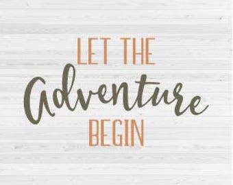 Let The Adventure Begin - SVG Cut File