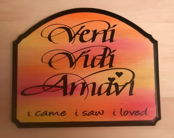 Hand painted, hand crafted Veni, vidi, amani, hanging sign
