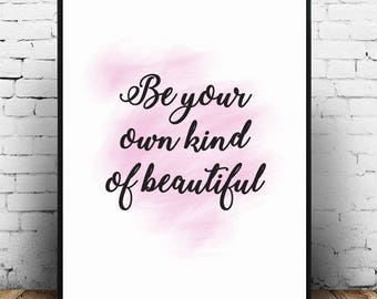 Be Your Own Kind of Beautiful;Quote;Typography;Wall Hanging;Print;Home Decor;Poster;Watercolour;A4;Card;Art
