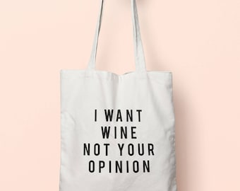 I Want Wine Not Your Opinion Tote Bag Long Handles TB1982