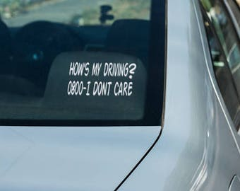 Hows My Driving Window Decal, Car Window Decals, Hows My Driving Sticker, Funny Drivers Window Decal, Don't Care Window Sticker.