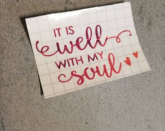 It is well with my soul holographic vinyl sticker