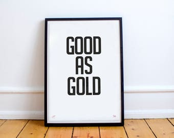 Good as Gold: Limited Edition Typographic Quote Poster