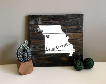 Reclaimed Wood Sign- Home- Missouri- Rustic