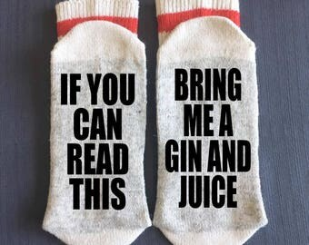 Gin and Juice - Bring me Socks - If You Can Read This Socks - If You Can Read This Bring me a Gin and Juice - Gifts-Gift Ideas-Novelty Socks