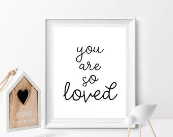 You Are So Loved, Inspirational Print, nursery Wall Art, nursery decor, minimal Kid Wall Art, Baby Shower Gift, Valentines Gift, love gift