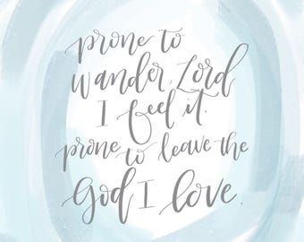 Come Thou Fount | Hymn Lettering | Prone to Wander Print