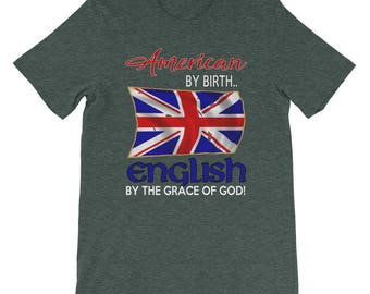 American born English Heritage - anglophile - immigrant pride - British flag - English Pride short sleeve T-Shirt