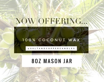 COCONUT WAX- 8oz Mason Jar