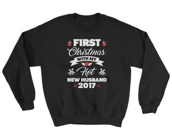 First Christmas With My Hot New Husband Shirt 2017 Gift For Women Christmas Gift For Her Him Wife Matching Couple Shirts Sweatshirt