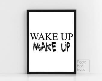Motivational Poster, Girl's Room Print, Gift For Her, Make Up Lover Print, Black And White Wall Art, Typography Wall Decor, Wake Up Make Up