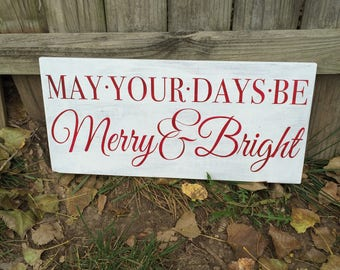 MAY YOUR DAYS be Merry and Bright Handmade wood sign