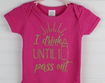 I Drink Until I Pass Out - bodysuit - creeper - baby